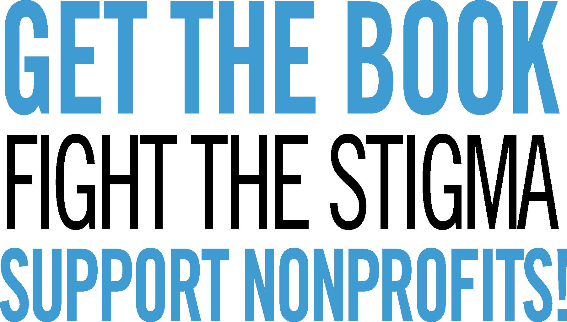 Get the Book. Fight the Stigma. Support NonProfits